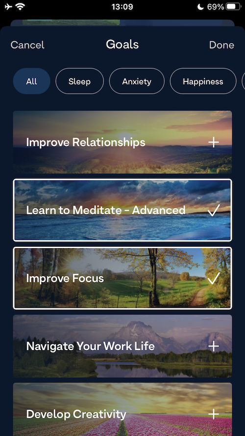 """Select from many goals such as """"Improve Relationships"""", """"Learn to Meditate - Advanced"""", """"Improve Focus"""", """"Navigate Your Work Life"""", """"Develop Creativity""""."""