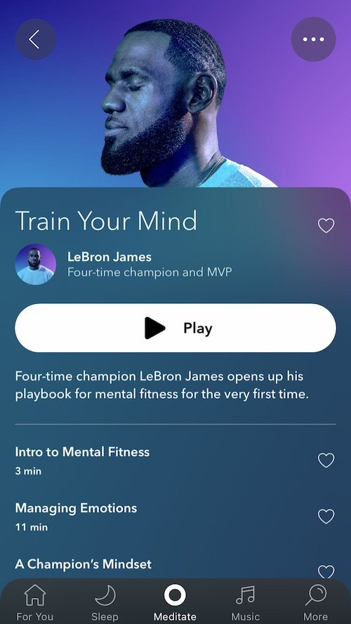"""In the """"Train Your Mind"""" course, Basketball player LeBron James guides you through meditations for """"mental fitness""""."""